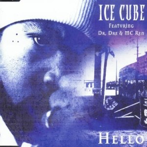 Hello (Ice Cube song) - Image: Helloicecube