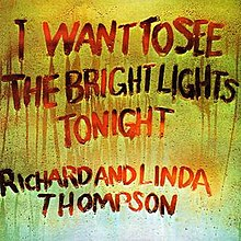 I Want to See the Bright Lights Tonight (Richard Thompson album - cover art).jpg