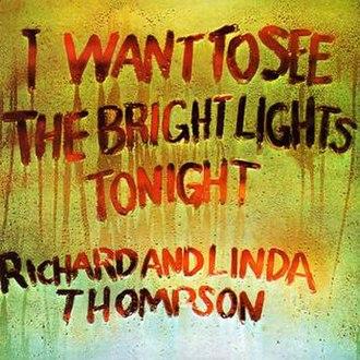 I Want to See the Bright Lights Tonight - Image: I Want to See the Bright Lights Tonight (Richard Thompson album cover art)
