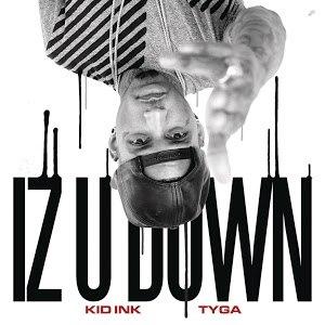 Iz U Down - Image: Iz U Down Kid Ink