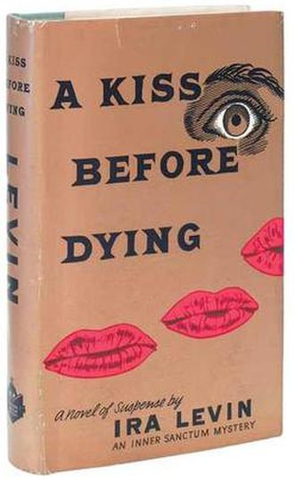 A Kiss Before Dying (novel) - First edition