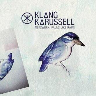 Klangkarussell — Netzwerk (Falls Like Rain) (studio acapella)