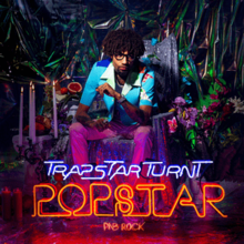 [Image: 220px-PnB_Rock_-_TrapStar_Turnt_PopStar.png]