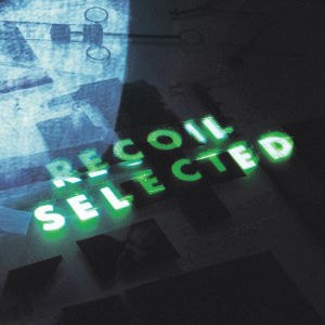 Selected (album) - Image: Recoil selected