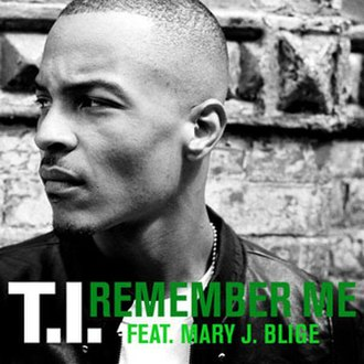 Remember Me (T.I. song) - Image: Remember Me
