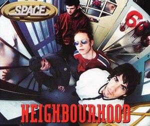 Neighbourhood (song) - Image: Space Neighbourhoodorigina l