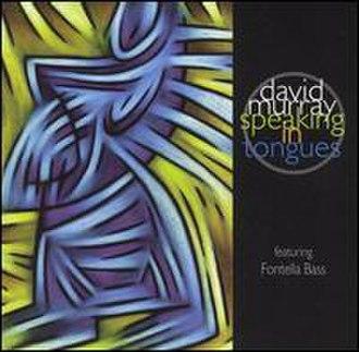 Speaking in Tongues (David Murray album) - Image: Speaking in Tongues (David Murray album)