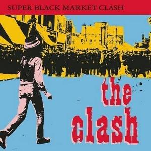Super Black Market Clash - Image: The Clash Super Black Market Clash