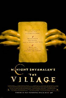 <i>The Village</i> (2004 film) 2004 American psychological horror film directed by M. Night Shyamalan