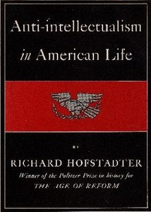 Anti-Intellectualism in American Life, Hofstader, Richard