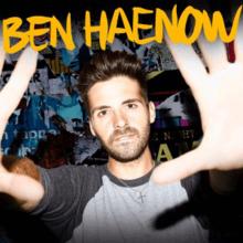 """Bildo de Ben Haenow kie liaj manoj atingas supren laŭ proksima kontraŭ glumozaikfono de blu-nuancigitaj bildoj; en la supraĵo de la bildo, la titolo """"Ben Haenow"""" estas presita en flava stiligita tiparo"""