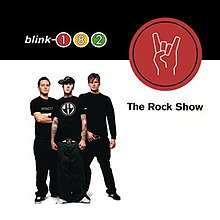 Blink-182 - The Rock Show cover.jpg