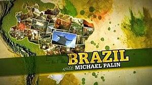 Brazil with Michael Palin - Image: Brazil with Michael Palin titlecard