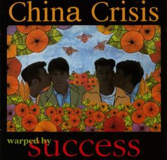 Warped by Success - Image: China Crisis Warped By Success cover