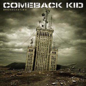 Broadcasting... - Image: Comeback Kid Broadcasting (2007)