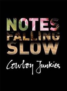 <i>Notes Falling Slow</i> album by Cowboy Junkies