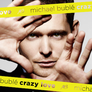 Crazy Love (Michael Bublé album)