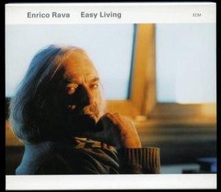<i>Easy Living</i> (Enrico Rava album) 2004 studio album by Enrico Rava