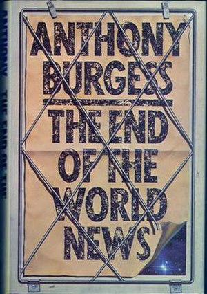 The End of the World News: An Entertainment - First edition (Hutchinson & Co)