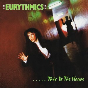 This Is the House - Image: Eurythmics TITH