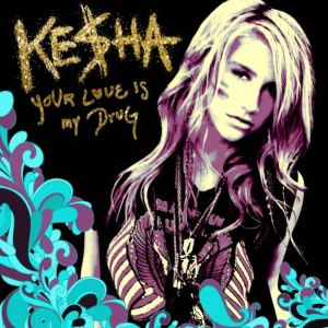 Your Love Is My Drug - Image: Kesha Your Love Is My Drug