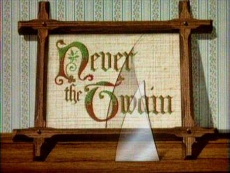Never the Twain - Image: Never the Twain title card