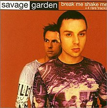 Savage Garden - Break Me Shake Me.jpg