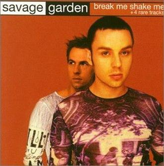 Break Me Shake Me - Image: Savage Garden Break Me Shake Me