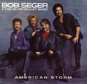 American Storm - Image: Seger American Storm single
