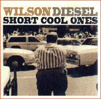 Short Cool Ones - Image: Short Cool Ones Wilson Diesel