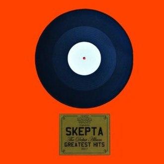 Greatest Hits (Skepta album) - Image: Skepta Greatest Hits
