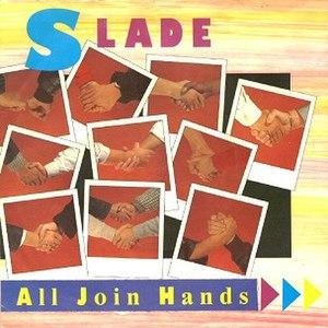 All Join Hands - Image: Sladesingle alljoinhands