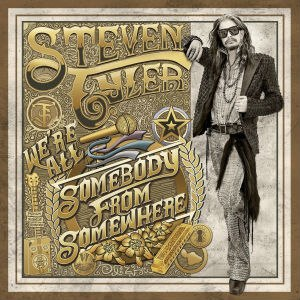 We're All Somebody from Somewhere - Image: Steven Tyler We're All Somebody from Somewhere