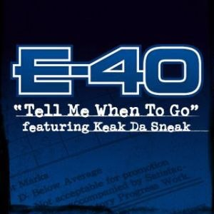 Tell Me When to Go - Image: Tell Me When To Go E 40