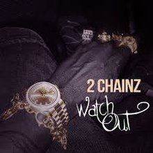WatchOut2Chainz.jpg