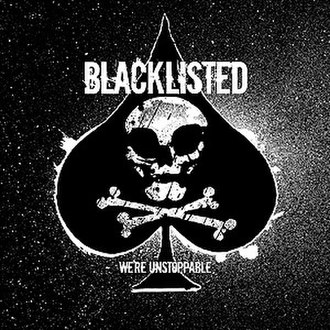 We're Unstoppable - Image: We're Unstoppable Blacklisted