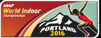 2016 IAAF World Indoor Championships - Image: 2016 IAAF World Indoor Championships