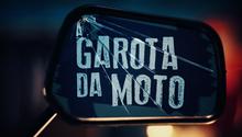 Una tarjeta de título de Garota da Moto.png