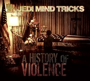 A History of Violence (album) - Image: A History of Violence (Jedi Mind Tricks album cover art)