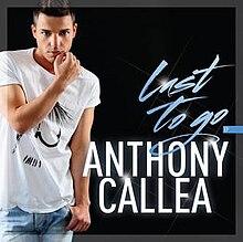 Anthony Callea Last To Go.jpg