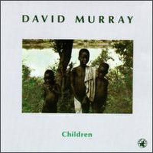 Children (David Murray album) - Image: Children (David Murray album)