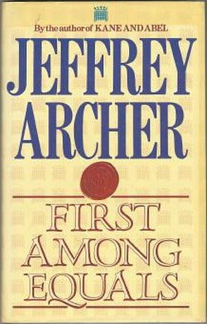 First Among Equals (novel) - First edition (UK)