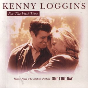 For the First Time (Kenny Loggins song) - Image: For the First Time by Kenny Loggins