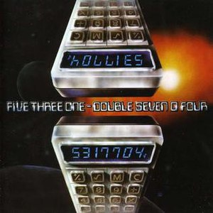 Five Three One - Double Seven O Four - Image: Hollies 5317704