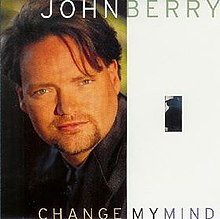 John Berry - Change My Mind single.jpg