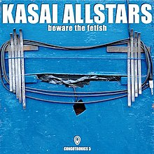 Kasai Allstars - Beware the Fetish.jpg