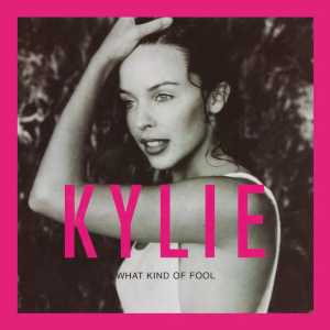 What Kind of Fool (Heard All That Before) - Image: Kylie Minogue What Kind of Fool (Heard All That Before)