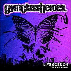 Life Goes On (Gym Class Heroes song) - Image: Life Goes On (Gym Class Heroes single) coverart