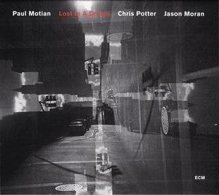 <i>Lost in a Dream</i> (Paul Motian album) 2010 live album by Paul Motian
