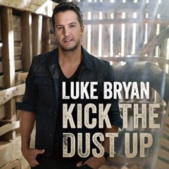 Kick the Dust Up - Image: Luke Bryan Kick the dust up